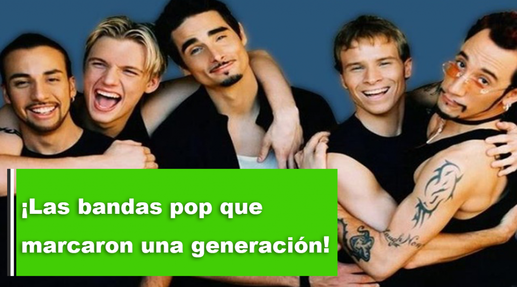 Las bandas de pop que marcaron toda una generación