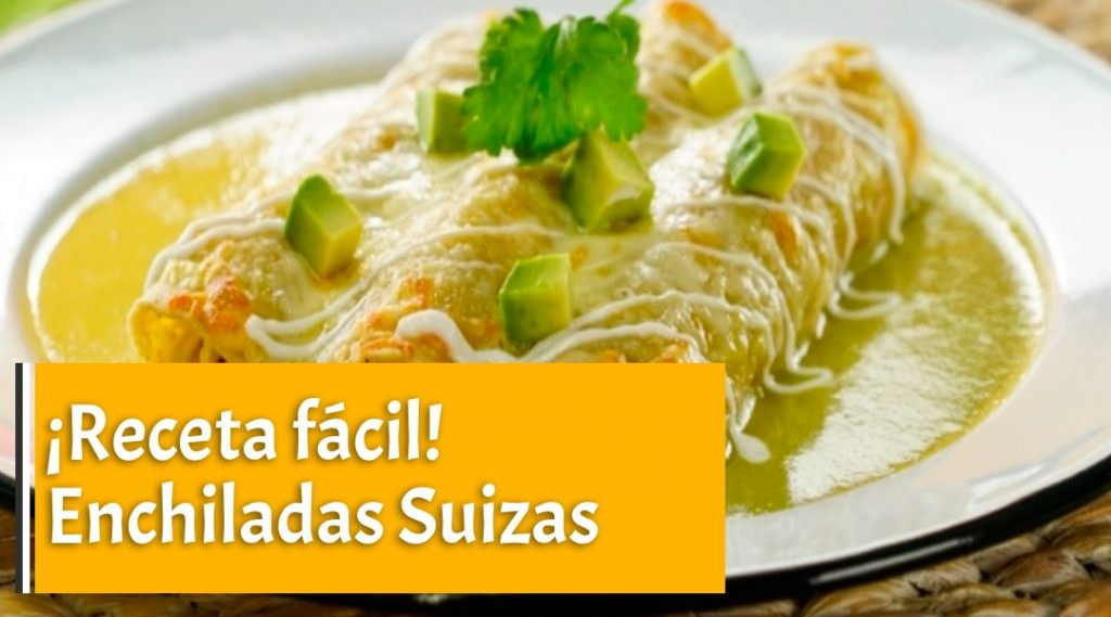 ¿Hambre? Prepara las enchiladas suizas más ricas del mundo