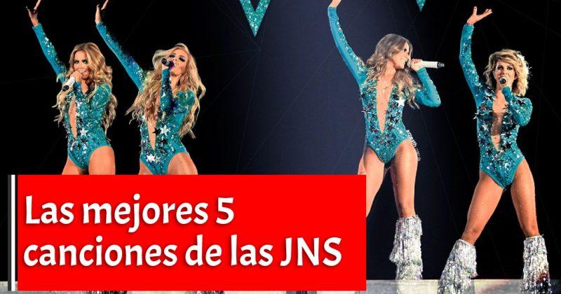 Las mejores 5 canciones de las JNS