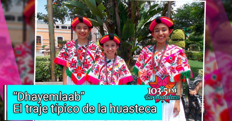 """Conoce """"Dhayemlaab"""" el traje típico de la Huasteca potosina"""