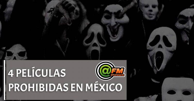 4 PELÍCULAS PROHIBIDAS EN MÉXICO