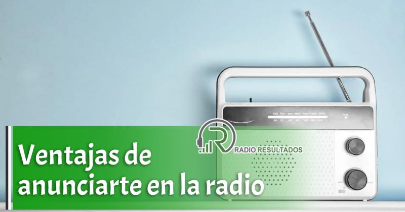 Las 5 ventajas de anunciarse actualmente en la radio ¡Hazlo ahora!