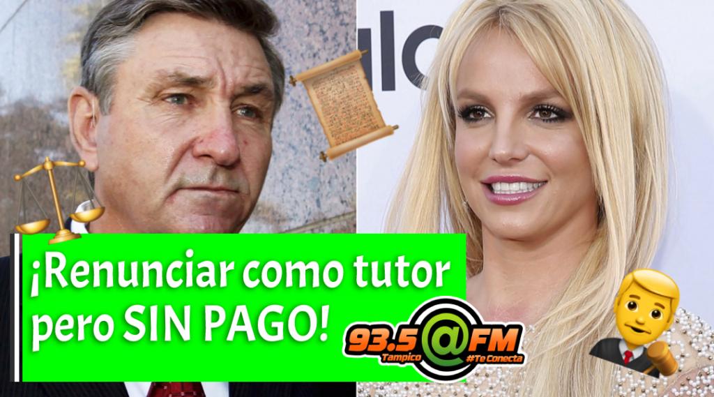 ¡Renunciar como tutor pero sin paga! Es lo que busca el abogado de Britney Spears para Jamie Spears